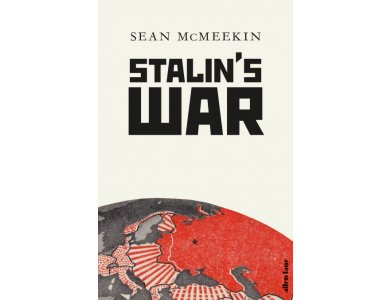 Stalin's War: A New History of the Second World War