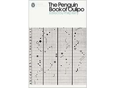The Penguin Book of Oulipo: Queneau, Perec, Calvino and the Adventure of Form