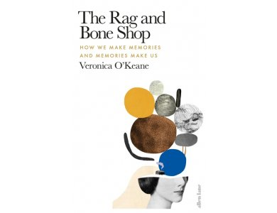 The Rag and Bone Shop: How We Make Memories and Memories Make Us