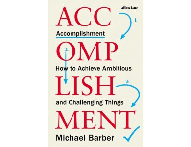 Accomplishment: How to Achieve Ambitious and Challenging Things