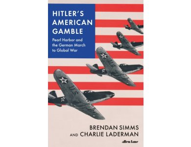 Hitler's American Gamble: Pearl Harbor and the German March to Global War