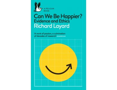 Can We Be Happier? Evidence and Ethics