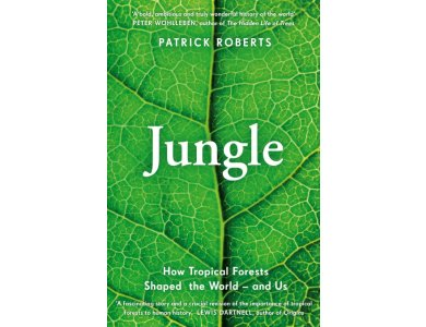 Jungle: How Tropical Forests Shaped the World