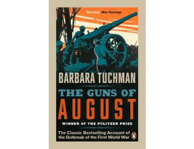 Guns of August (The Classic Bestselling Account of the Outbreak of the First World War)