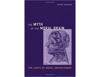 The Myth of the Moral Brain: The Limits of Moral Enhancement