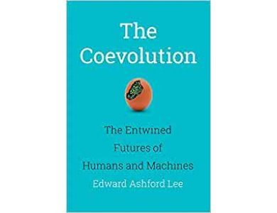 The Coevolution: The Entwined Futures of Humans and Machines