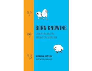Born Knowing: Imprinting and the Origins of Knowledge