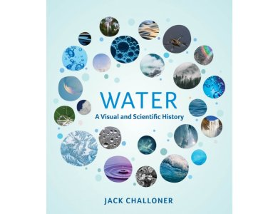 Water: A Visual and Scientific History
