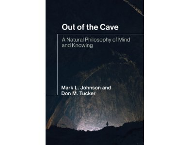 Out of the Cave: A Natural Philosophy of Mind and Knowing