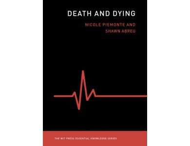 Death and Dying (The MIT Press Essential Knowledge Series)