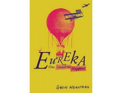 Eureka: How Invention Happens