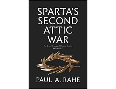 Sparta's Second Attic War: The Grand Strategy of Classical Sparta, 446-418 B.C.