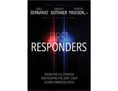 First Responders: Inside the U.S. Strategy for Fighting the 2007-2009 Global Financial Crisis