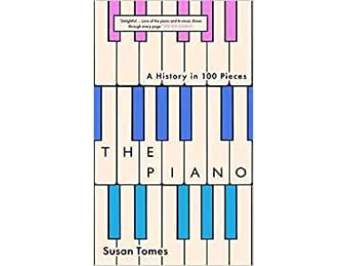 The Piano: A History in 100 Pieces