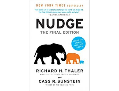Nudge: The Final Edition: Improving Decisions About Health, Wealth and Happiness