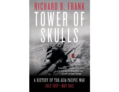 Tower of Skulls: A History of the Asia-Pacific War: July 1937 May 1942