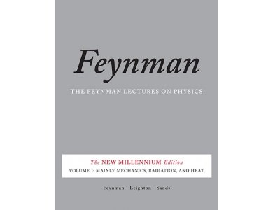 The Feynman Lectures on Physics Volume 1: Mainly Mechanics, Radiation, and Heat