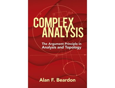Complex Analysis: The Argument Principle in Analysis and Topology