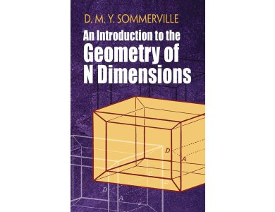Introduction to the Geometry of N Dimensions