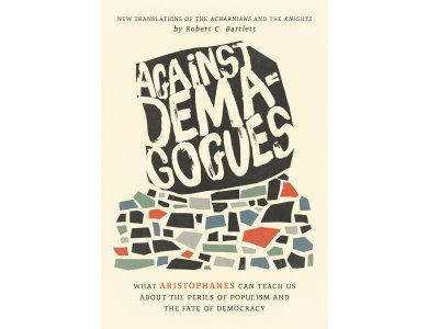 Against Demagogues: What Aristophanes Can Teach Us about the Perils of Populism and the Fate of Democracy