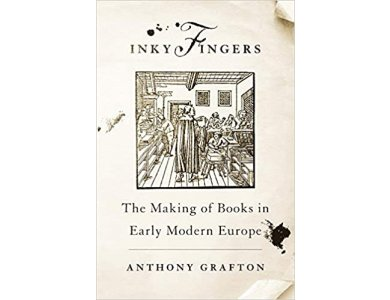 Inky Fingers: The Making of Books in Early Modern Europe
