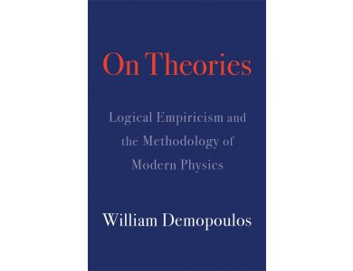 On Theories: Logical Empiricism and the Methodology of Modern Physics