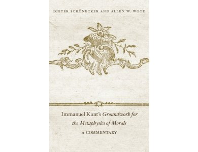 Immanuel Kant's Groundworks for the Metaphysics of Morals: A Commentary