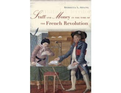 Stuff and Money in the Time of French Revolution