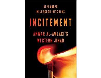 Incitement: Anwar al-Awlaki's Western Jihad