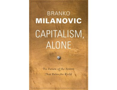 Capitalism Alone: The Future of the System That Rules the World
