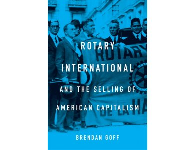 Rotary International and the Selling of American Capitalism
