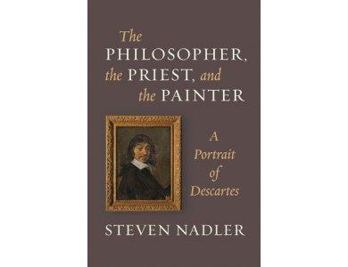 Philosopher, the Priest and the Painter : A Portrait of Descartes