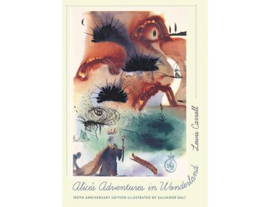 Alice's Adventures in Wonderland (150th Anniversary edition Illustrated by Salvador Dali)