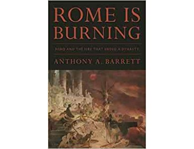 Rome Is Burning: Nero and the Fire That Ended a Dynasty