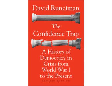 The Confidence Trap : A History of Democracy in Crisis From World War I to the Present Revised Edition
