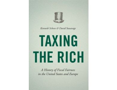 Taxing the Rich : A History of Fiscal Fairness in the United States and Europe