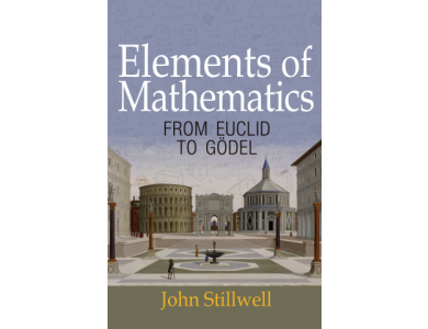 Elements of Mathematics : From Euclid to Godel