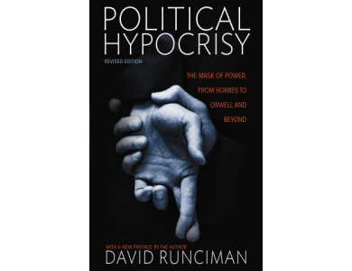Political Hypocricy: The Mask of Power From Hobbes to Orwell and Beyond (Revised Edition)