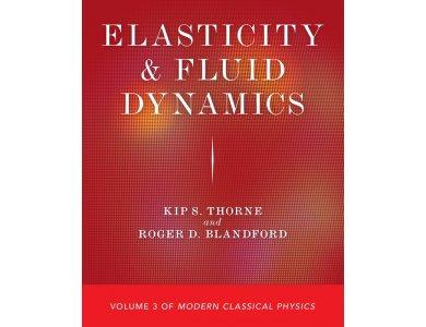 Elasticity and Fluid Dynamics (Volume 3 of  Modern Classical Physics)