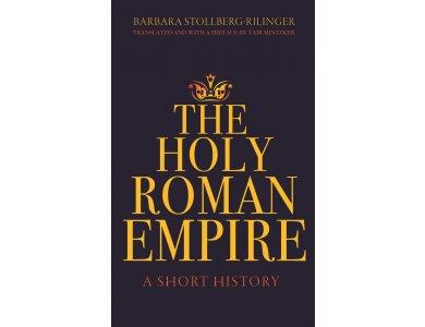 The Holy Roman Empire: A Short History