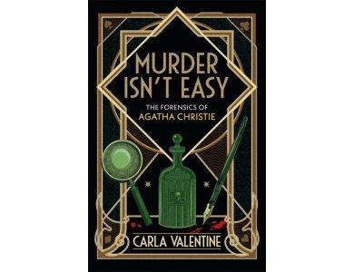 Murder Isn't Easy: The Forensics of Agatha Christie