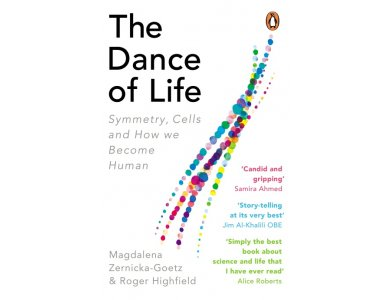 The Dance of Life: Symmetry, Cells and How We Become Human
