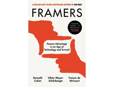 Framers: Human Advantage in an Age of Technology and Turmoil