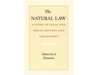The Natural Law: A Study in Legal and Social History and Philosophy