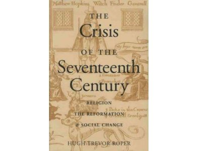 The Crisis of the Seventeenth Century: Religion, the Reformation and Social Change
