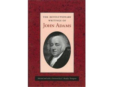 The Revolutionary Writings of John Adams