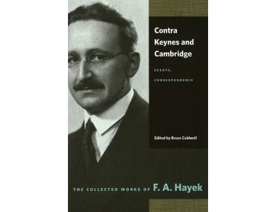 Contra Keynes and Cambridge: Essays, Correspondence