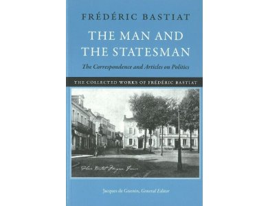 The Man and the Statesman: The Correspondence and Articles On Politics