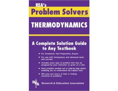 Thermodynamics Problem Solver: A Complete Solution Guide to Any Textbook