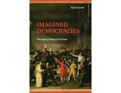 Imagined Democracies: Necessary Political Fictions